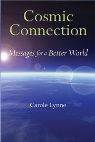 Cosmic Connection: Messages for a Better World by Carole Lynne